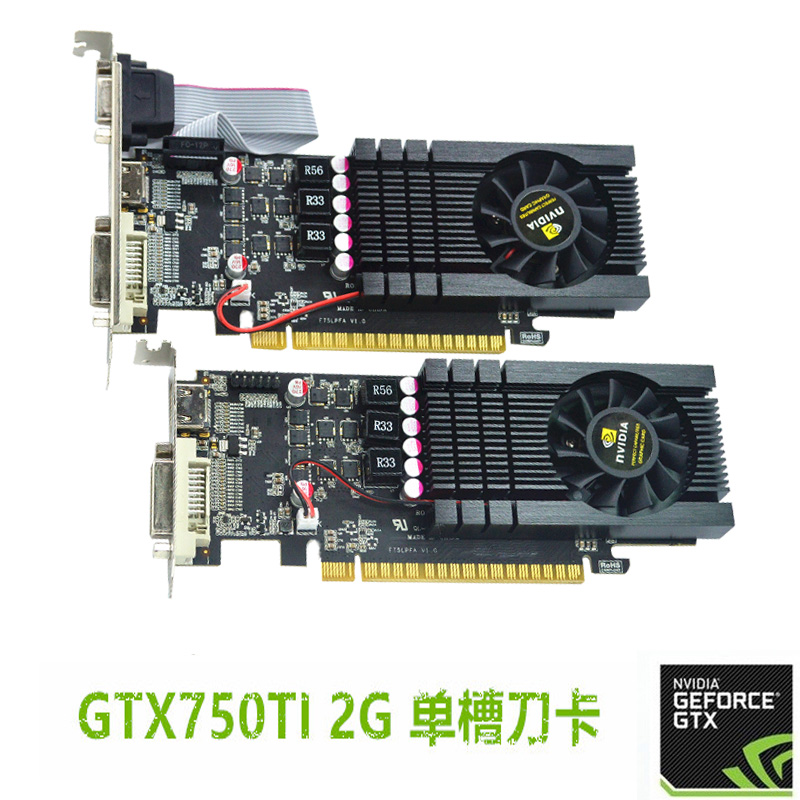 NV GTX750TI High Performance 2G High Definition 4K Single Slot 2U Cabinet Game Eating Chicken Knife Card Semi-High Display Card