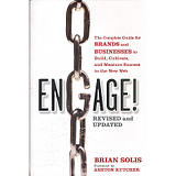Engage! The Complete Guide For Brands And Businesses To Build, Cultivate, And Measure Success In The New Web (ISBN = 9781